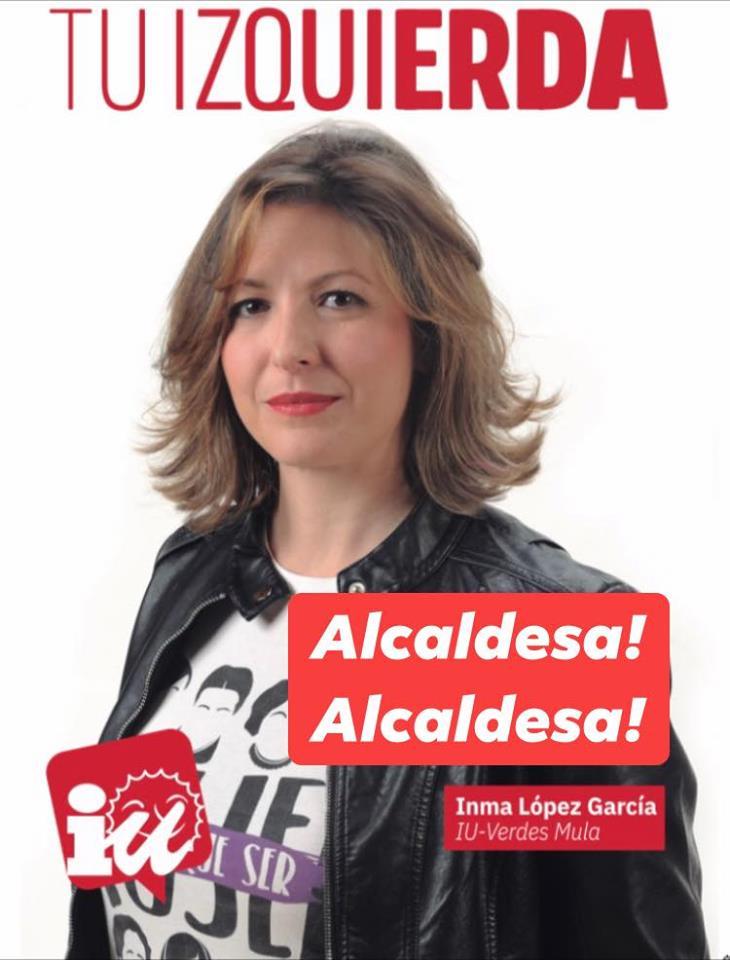 VOTA INMA LÓPEZ A LA ALCALDÍA DE MULA, VOTA IZQUIERDA UNIDA-VERDES.